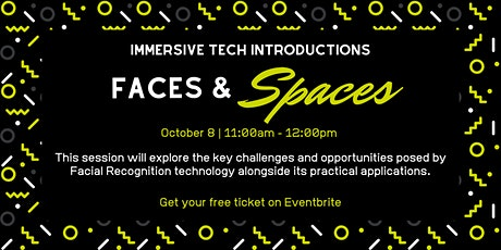 Immersive Tech Introductions: Faces and Spaces tickets