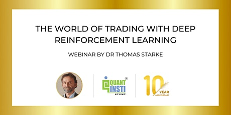The World of Trading with Deep Reinforcement Learning by Dr Thomas Starke tickets
