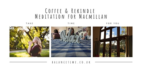 Coffee and rekindle  - a meditation event for Macmillan tickets