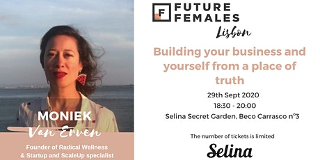 Building your business from a place of truth | Future Females Lisbon tickets