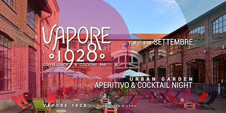 VAPORE 1928 | Urban Garden - Aperitivo & Cocktail Night biglietti