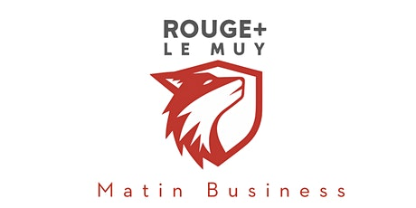 MATIN BUSINESS - LE MUY tickets