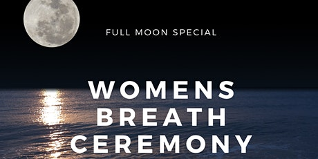 Women's Breath Ceremony: Full Moon Breath Special tickets