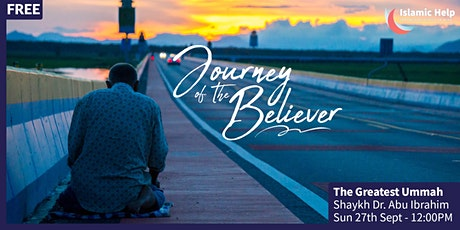 The Greatest Ummah - Journey of The Believer Series tickets