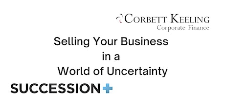Selling Your Business in a World of Uncertainty tickets