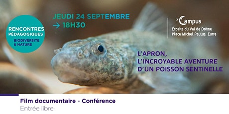 """Ciné-Conférence """" L'Apron, l'incroyable aventure d'un poisson sentinelle"""" billets"""