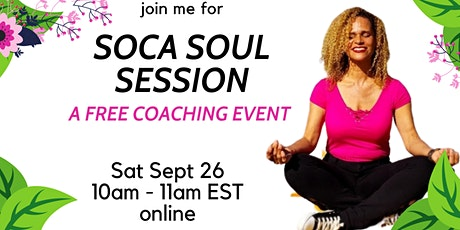 Soca Soul Session - A FREE COACHING EVENT tickets