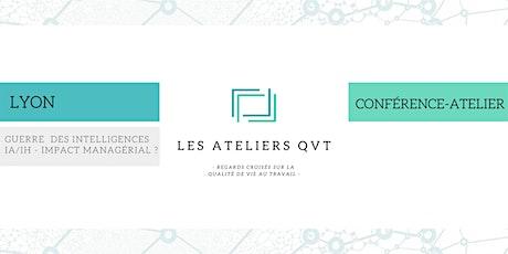 Conf-Atelier  LYON -  Guerre  des intelligences IA/IH - impact managérial ? billets