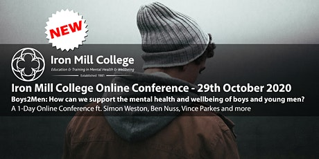 Iron Mill College Online Conference: Boys2Men (29th October) tickets