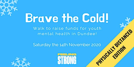Brave The Cold Walk: Physically Distanced Edition! (DD Youth Mental Health) tickets