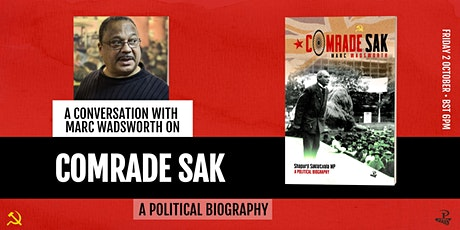 A Conversation with Marc Wadsworth on 'Comrade Sak: A Political Biography.' tickets