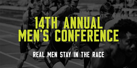 Real Men Stay In The Race: 14th Annual Men's Conference tickets