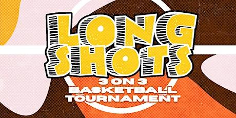 Long Shots ( 3 on 3 Tournament) tickets
