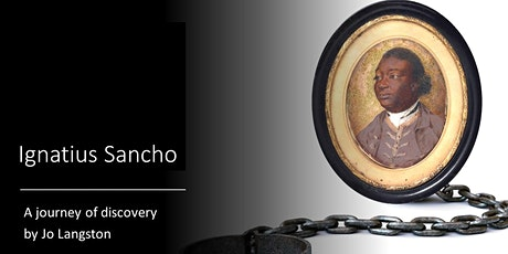 Ignatius Sancho: a journey of discovery by Jo Langston tickets