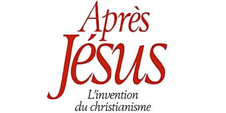 Après Jésus. L'invention du christianisme billets