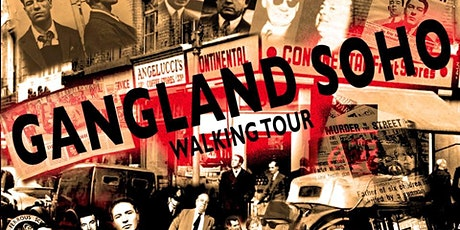 THE GANGLAND SOHO WALKING TOUR tickets