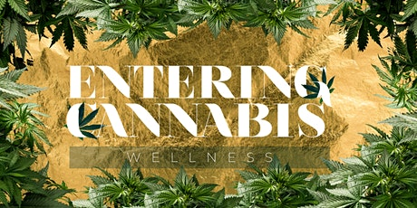 ENTERING CANNABIS: Wellness - LIVE - Virtual Summit tickets