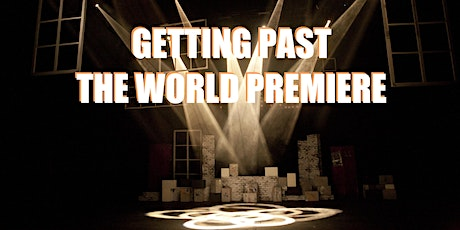 NAV 20: Getting Past the World Premiere tickets