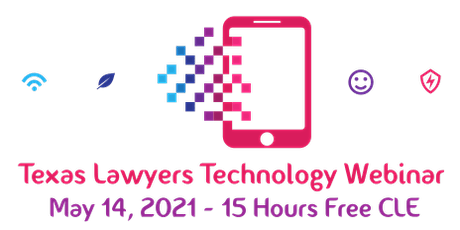 2021 Texas Lawyers Technology Webinar  - 15 FREE HOURS CLE! tickets