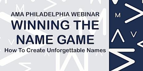 AMA Philadelphia Webinar: Winning the Name Game tickets