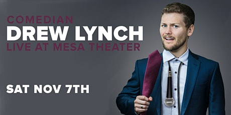Drew Lynch at Mesa Theater (Early Show) tickets