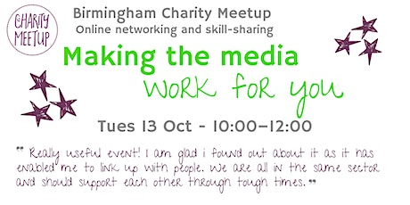 Charity Meetup Birmingham - Making the media work for you tickets