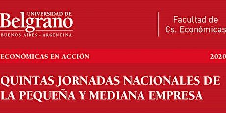 QUINTAS JORNADAS NACIONALES DE LA PYME -  UNIVERSIDAD DE BELGRANO - DIA 1 - entradas