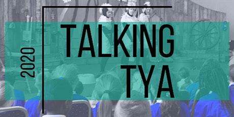 Talking TYA -  Artist panel: Artists and Children in TYA tickets