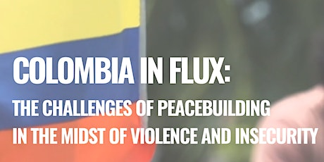 Colombia in Flux: The Challenges of Peacebuilding tickets