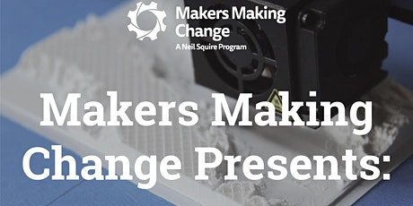 Makers Making Change Presents: Q&A on Device Design tickets