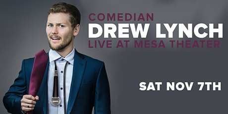Drew Lynch at Mesa Theater (Evening Show) tickets