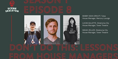 Scene Skeleton Episode 8: Don't Do This - Lessons From The House Managers tickets