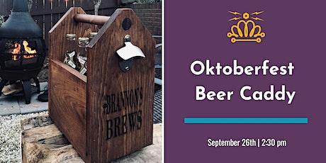 Oktoberfest Beer Caddy tickets