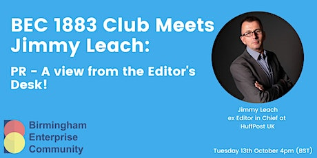 BEC  1883 Club Meets Jimmy Leach: PR - A view from the Editor's Desk! tickets
