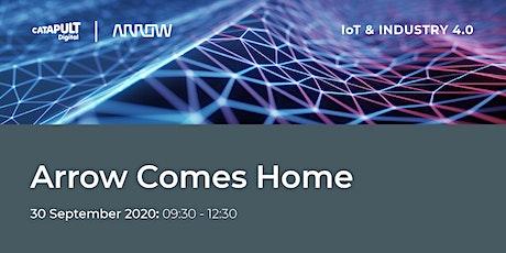 Arrow Comes Home Webinar - IoT/Industrial 4.0 tickets