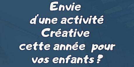 Atelier Créatif Enfants 9 à 12 ans billets