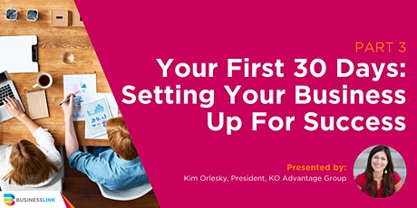 Your First 30 Days: Setting Your Business Up For Success - Part 3/4 tickets