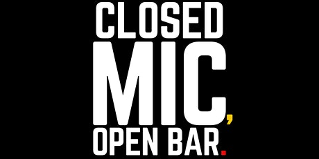 Closed Mic, Open Bar: A poetic, live art experience tickets