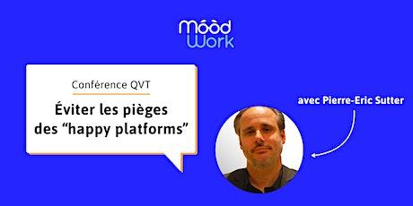 Conférence QVT : Éviter les pièges des « happy plateforms » billets