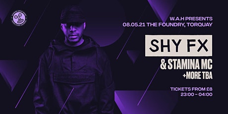 Shy Fx at The Foundry Torquay tickets