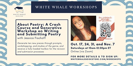 4-Week Writing Workshop: About Poetry: A Crash Course w/ Jessica Fischoff tickets