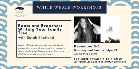 2-Day Writing Workshop: Writing Your Family Tree w/ Sarah Shotland tickets