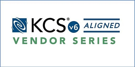 KCS Aligned Vendor Series: Optimize for Service Success tickets