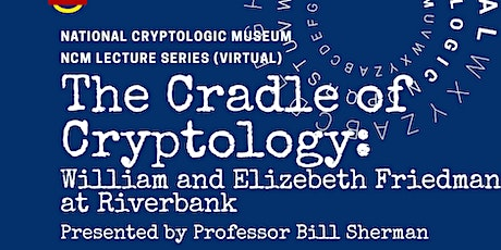 NCM Lecture Series: The Cradle of Cryptology tickets