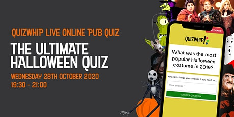 The Ultimate Halloween Quiz - Live Online Pub Quiz from QuizWhip tickets
