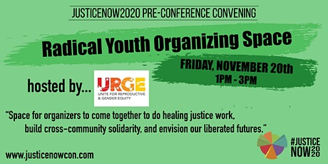 """Radical Youth Organizing Space""- Pre-Conference Convening @ JusticeNOW2020 tickets"
