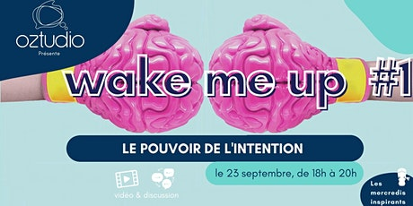 Wake me up #1 - le pouvoir de l'intention tickets