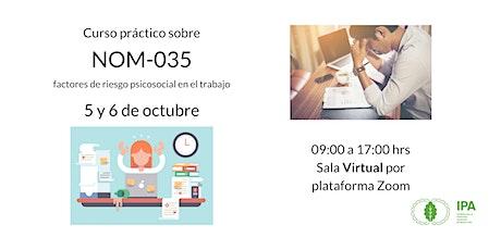 "Curso práctico sobre NOM-035-STPS-2018 ""Factores de riesgo psicosocial"" boletos"