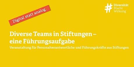 Diverse Teams in Stiftungen - eine Führungsaufgabe Tickets