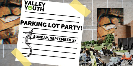 Valley Youth | Parking Lot Party! tickets